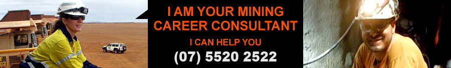 I am your mining consultant - call (07) 5520 2522