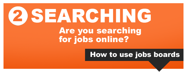Click here to see how to use jobs boards...